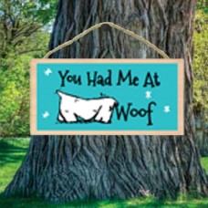 You had Me at Woof Woof Sign